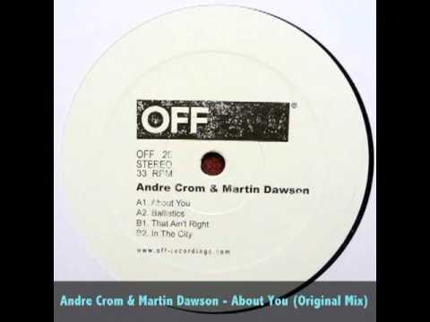 Andre Crom & Martin Dawson - About You (Original Mix)