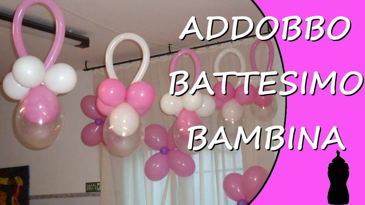 Addobbo battesimo bambina decorazioni con palloncini per battesimo youtube - Decorazioni per battesimo ...