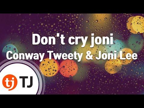 [TJ노래방] Don't cry joni - Conway Tweety & Joni Lee ( - ) / TJ Karaoke