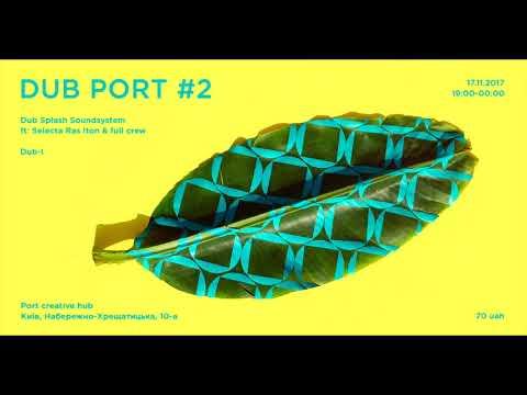 DUB PORT #2 Dub Splash Soundsystem (full audio)