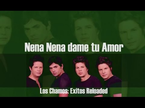 Los Chamos: Exitos Reloaded - Nena Nena dame tu amor - World Music Group