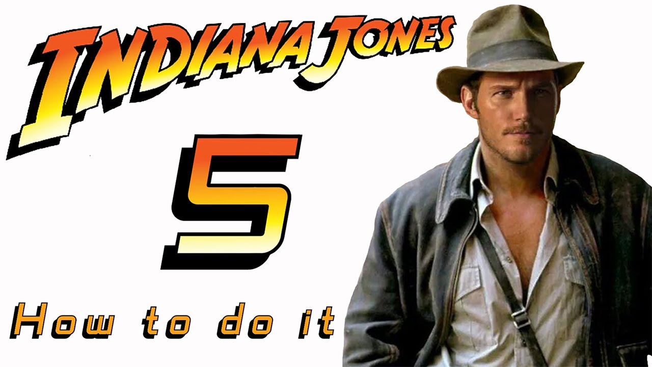 Indiana Jones 5 – How to do it!
