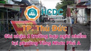 [NÓNG] TP Thủ Đức: Ghi nhận 1 trường hợp nghi nhiễm tại phường Tăng Nhơn Phú A