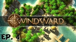 Windward - Ep. 4 - Tactical Retreat! - Let's Play