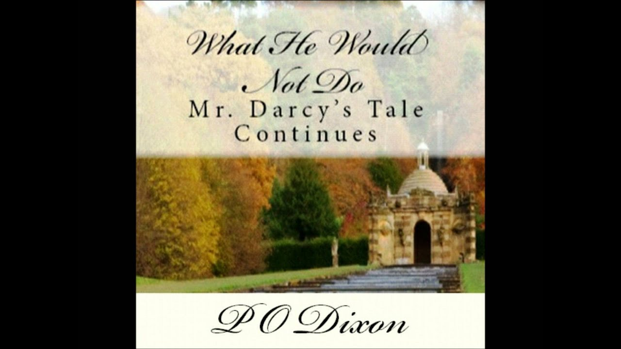 What He Would Not Do: Mr  Darcy's Tale Continues Audiobook