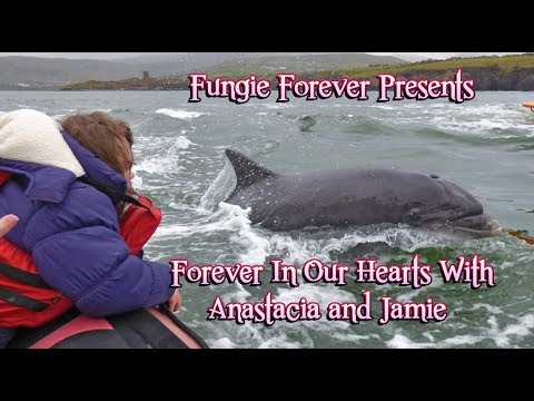 FUNGIE FOREVER IN OUR HEARTS WITH ANASTACIA AND JAMIE