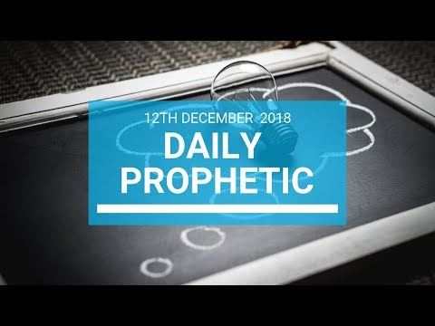 Daily prophetic 12 December 2018 Mp3