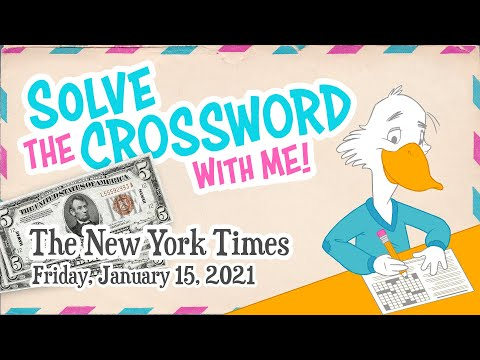 Solve With Me: The New York Times Crossword - Friday, January 15, 2021