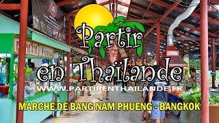 Marché de Bang Nam Phueng - Bangkok