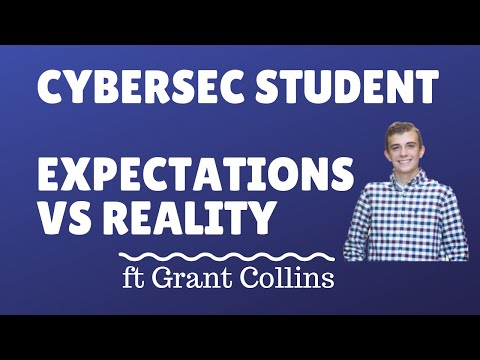 Cyber Security Student Expectations vs Reality ft. Grant Collins