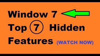 Window 7 Top 7 Hidden Features !!! (WATCH NOW)