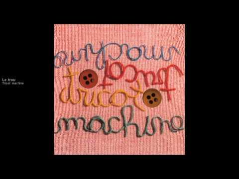 Tricot machine - Le trou [version officielle] mp3