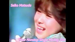 NEW ノンストップシングルメドレー LIVE  /   松田聖子
