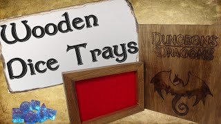 How to Make Wooden Dice Trays for D&D
