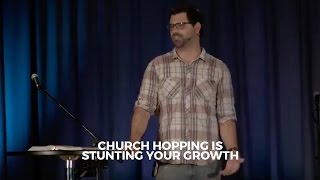 Church Hopping Is Stunting Your Growth