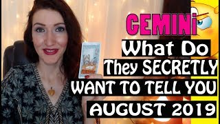 Gemini,  WHAT DO THEY SECRETLY WANT TO TELL YOU August 2019 SPY ON THEM LOVE READINGS