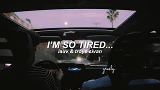 i'm so tired... - Lauv & Troye Sivan | Sub. Español