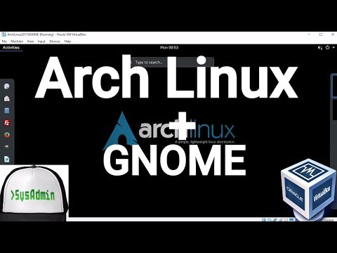 Arch Linux 2017.08 Installation + GNOME Desktop + Apps + Guest Additions on Oracle VirtualBox [2017]