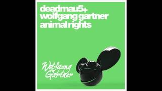 deadmau5 & Wolfgang Gartner - Animal Rights