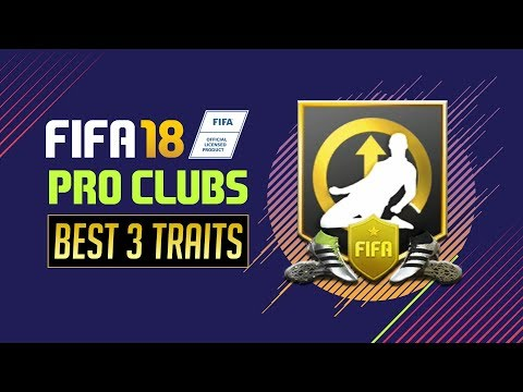 BEST 3 TRAITS (FIFA 18 / PRO CLUBS)