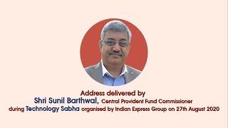 Shri Sunil Barthwal, CPFC's address at Indian Express Group's- Technology Sabha
