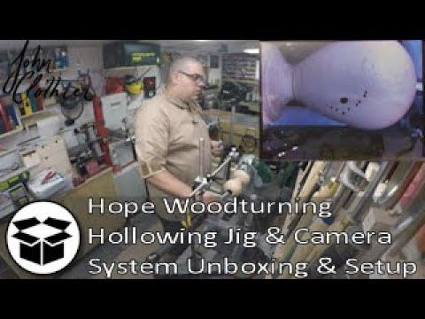 Hope Woodturning Hollowing Jig & Camera  System Unboxing & Setup