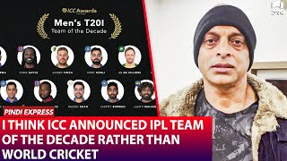 I think ICC announced IPL Team of the Decade rather than World Cricket | Shoaib Akhtar | SP1N