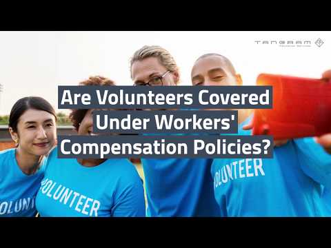 Volunteers Workers Comp - (888) 744-9810 - Tangram Insurance Services