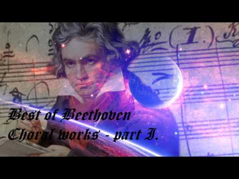 Best of Beethoven -  Choral Works - part I.