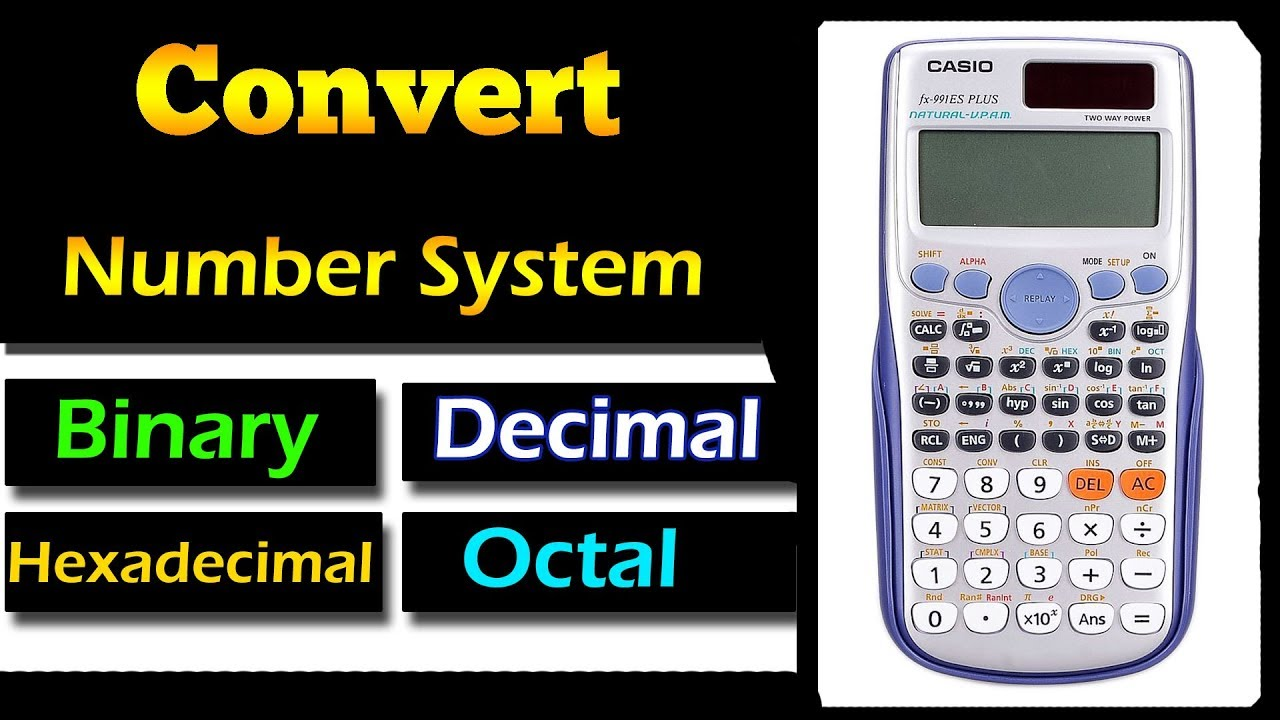 Number Base Conversion In Scientific Calculator Fx 991 Es Plus