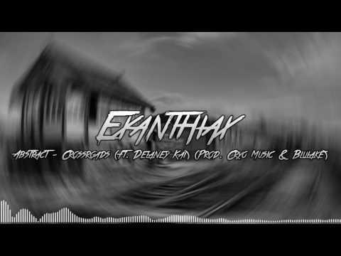 Abstract - Crossroads (ft. Delaney Kai) (Prod. Cryo Music & Blulake) [LYRICS IN DESCRIPTION]
