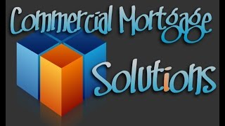Commercial Mortgages, Commercial Mortgage Rates and Commercial Mortgage Calculator