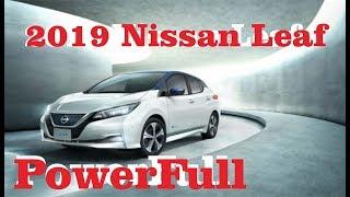 2019 Nissan Leaf More Power, Bigger Battery To Take On Model 3 & Bolt Broom Car