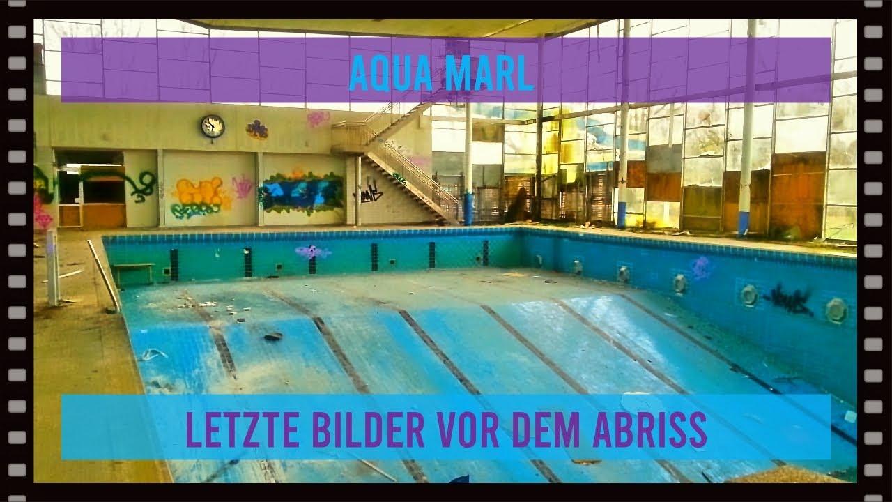 Lost Place Aqua Marl 2016 Letzte Bilder Vor Dem Abriss