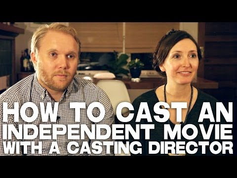 How To Cast An Independent Movie With A Casting Director By Thomas Beatty & Rebecca Fishman