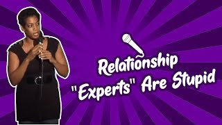 Relationship Experts Are Stupid Stand Up Comedy