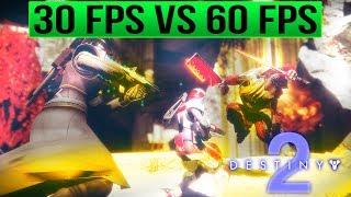 Destiny 2 - 30 FPS vs 60 FPS - My Opinion On Why Destiny 2 Doesn