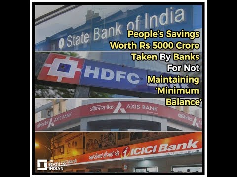 People's Savings Worth Rs 5000 Crore Taken By Banks For Not Maintaining 'Minimum Balance'