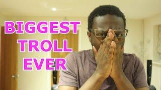 BIGGEST TROLL EVER