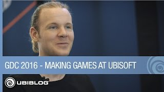 What's it Like Making Games at Ubisoft - GDC 2016