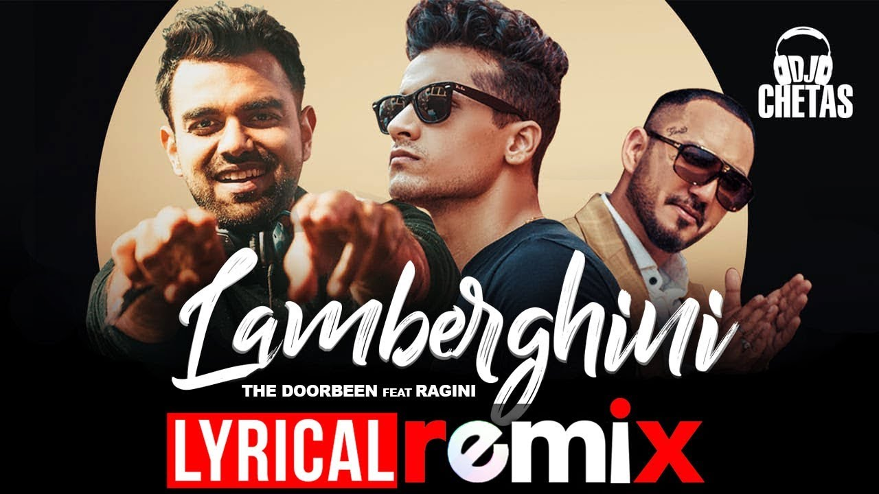 Lamberghini (Lyrical Remix) | The Doorbeen Feat Ragini | DJ Chetas | Latest Punjabi Songs 2019