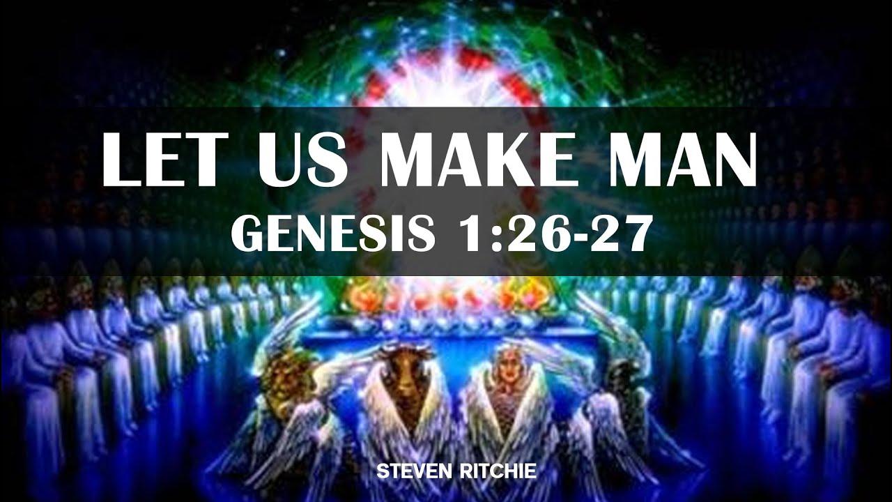 Let Us Make Man Genesis 1 26 27 Youtube