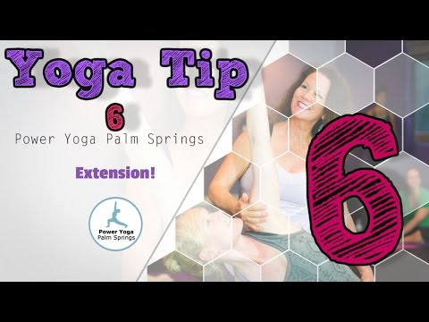 Palm Springs Yoga Tips - Extension
