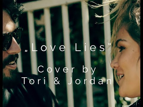 Love Lies Cover By Tori & Jordan