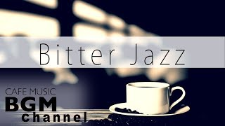 #JAZZ MIX# CAFE MUSIC - BACKGROUND MUSIC - STUDY JAZZ - WORK JAZZ