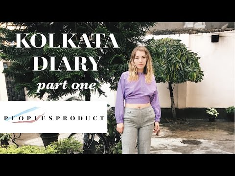 Kolkata Travel Diary Part 1 | Working at Sasha | Peoples Product
