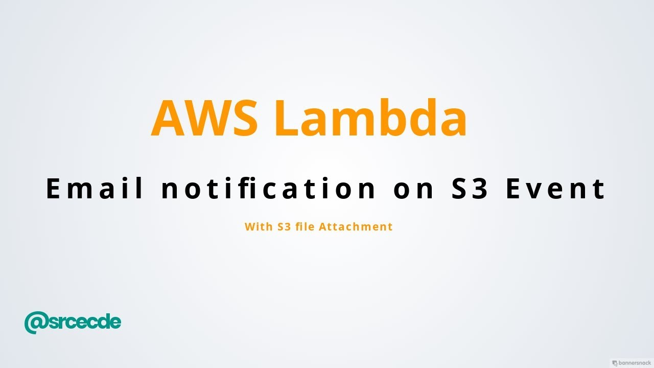 AWS: How to trigger email notification with attachment on S3 events via  Lambda function