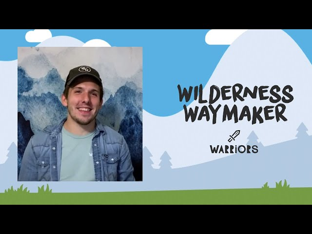 Warriors: Wilderness Waymaker | May 24th