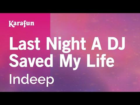 Karaoke Last Night A DJ Saved My Life - Indeep *
