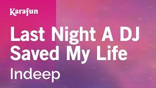 Karaoke Last Night A DJ Saved My Life - Indeep * Mp3